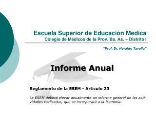 Escuela Superior de Educaci n Medica Colegio de M dicos de la Prov. Bs. As.   Distrito I