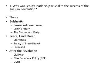1.  Why was Lenin's leadership crucial to the success of the Russian Revolution? Thesis Bolsheviks