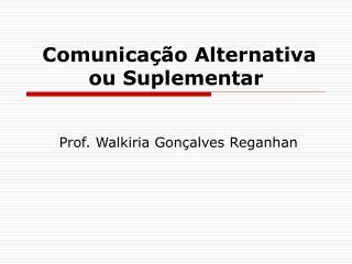Comunicação Alternativa ou Suplementar