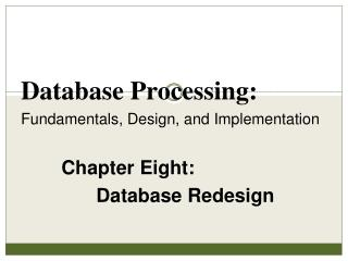Chapter Eight: Database Redesign