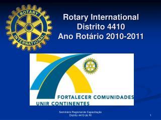 Rotary International Distrito 4410 Ano Rot rio 2010-2011