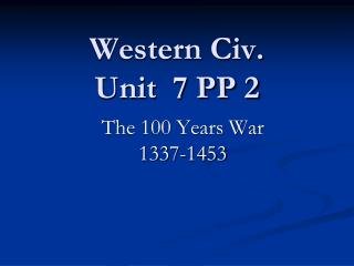 Western Civ. Unit  7 PP 2