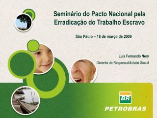 Lu s Fernando Nery  Gerente de Responsabilidade Social