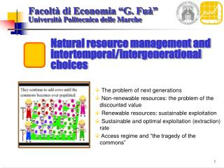 Natural resource management and intertemporal/intergenerational choices