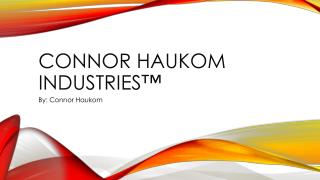Connor Haukom Industries�
