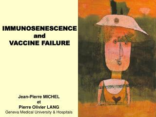 IMMUNOSENESCENCE and VACCINE FAILURE