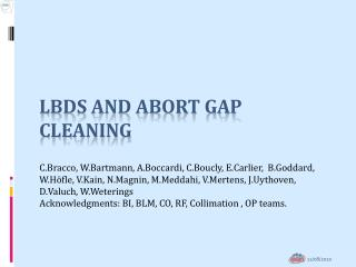 LBDS and Abort gap cleaning