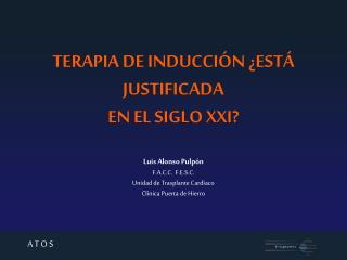 TERAPIA DE INDUCCIÓN ¿ESTÁ JUSTIFICADA  EN EL SIGLO XXI?