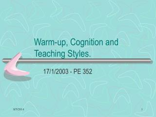 Warm-up, Cognition and Teaching Styles.