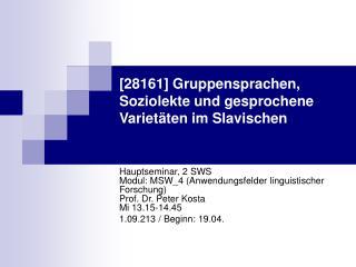 [28161] Gruppensprachen, Soziolekte und gesprochene Variet ten im Slavischen