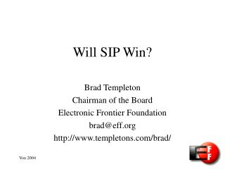 Will SIP Win?