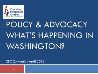 Policy & Advocacy What�s Happening in Washington?