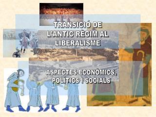 TRANSICI  DE  LANTIC R GIM AL  LIBERALISME