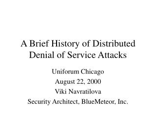 A Brief History of Distributed Denial of Service Attacks