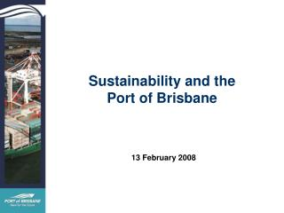 Sustainability and the  Port of Brisbane