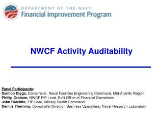 lities Engineering Command, Mid-Atlantic Region Phillip Graham, NWCF FIP Lead, DoN Office of Financial Operations  John