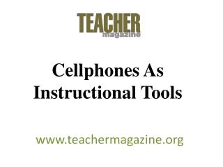 Cellphones  As Instructional Tools