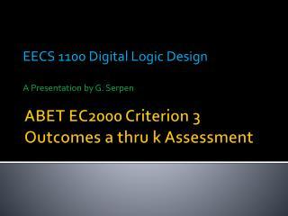 ABET EC2000 Criterion 3  Outcomes  a thru k Assessment