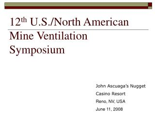 12 th  U.S./North American Mine Ventilation Symposium