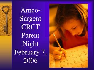Arnco-Sargent CRCT Parent Night February 7, 2006