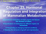 Chapter 23, Hormonal Regulation and Integration of Mammalian Metabolism