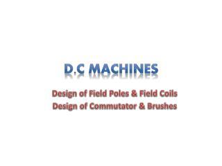 D.C Machines
