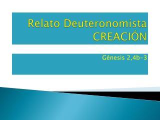 Relato  Deuteronomista  CREACIÓN