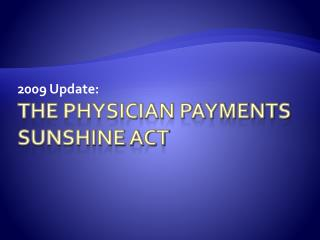 The Physician Payments Sunshine Act