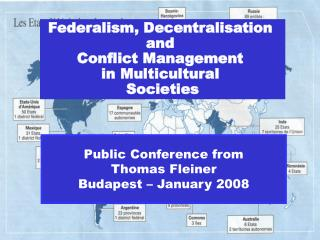 Federalism, Decentralisation  and  Conflict Management  in Multicultural  Societies