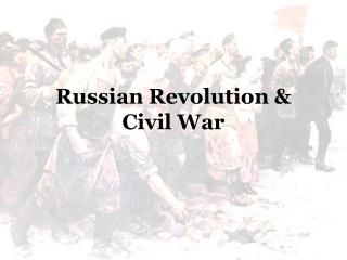 Russian Revolution & Civil War