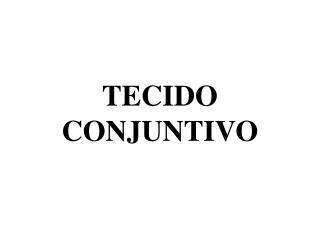 TECIDO CONJUNTIVO