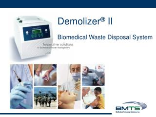 Demolizer ®  II Biomedical Waste Disposal System