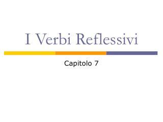 I Verbi Reflessivi