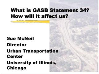 What is GASB Statement 34?  How will it affect us?