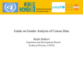 Guide on Gender Analysis of Census Data Ralph Hakkert  Population and Development Branch