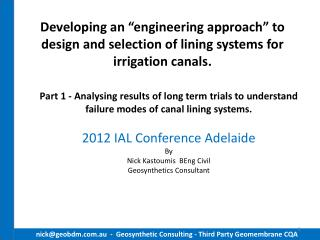 2012 IAL Conference Adelaide By  Nick Kastoumis  BEng Civil Geosynthetics Consultant