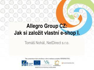 Allegro  Group  CZ:  Jak si založit vlastní e- shop  I.