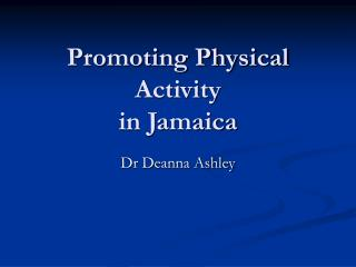 Promoting Physical Activity in Jamaica