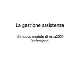 La gestione assistenza