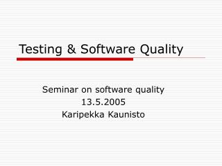 Testing & Software Quality