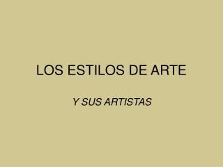 LOS ESTILOS DE ARTE