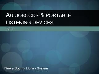Audiobooks & portable listening devices
