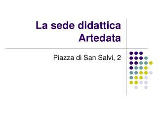 La sede didattica Artedata