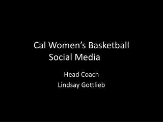 Cal Women's Basketball  Social Media