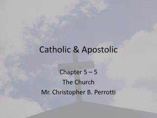 Catholic & Apostolic