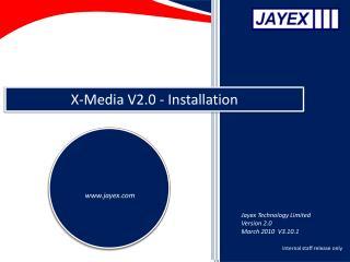X-Media V2.0 - Installation