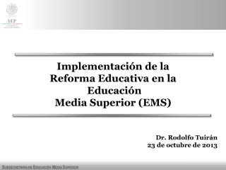 Implementación de la  Reforma Educativa en la  Educación Media Superior (EMS)