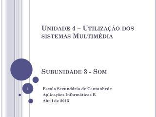 Subunidade  3 -  Som
