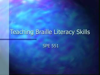 Teaching Braille Literacy Skills