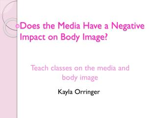 Does the Media Have a Negative Impact on Body Image?